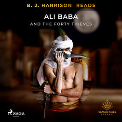 Harrison, B. J. - B. J. Harrison Reads Ali Baba and the Forty Thieves, audiobook