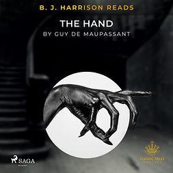 Maupassant, Guy de - B. J. Harrison Reads The Hand, äänikirja