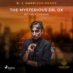 Verne, Jules - B. J. Harrison Reads The Mysterious Dr. Ox, audiobook