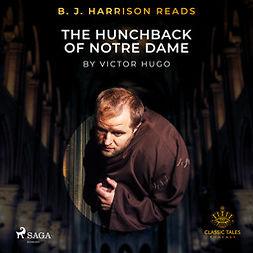 Hugo, Victor - B. J. Harrison Reads The Hunchback of Notre Dame, audiobook