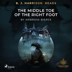 Bierce, Ambrose - B. J. Harrison Reads The Middle Toe of the Right Foot, audiobook
