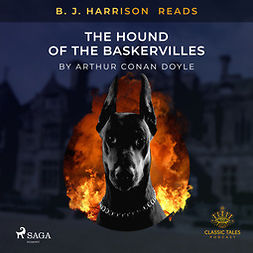 Doyle, Arthur Conan - B. J. Harrison Reads The Hound of the Baskervilles, audiobook