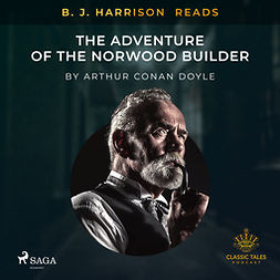Doyle, Arthur Conan - B. J. Harrison Reads The Adventure of the Norwood Builder, äänikirja