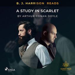Doyle, Arthur Conan - B. J. Harrison Reads A Study in Scarlet, audiobook