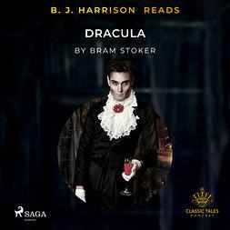 Stoker, Bram - B. J. Harrison Reads Dracula, audiobook