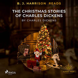 Dickens, Charles - B. J. Harrison Reads The Christmas Stories of Charles Dickens, audiobook