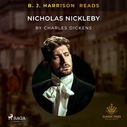 Dickens, Charles - B. J. Harrison Reads Nicholas Nickleby, audiobook
