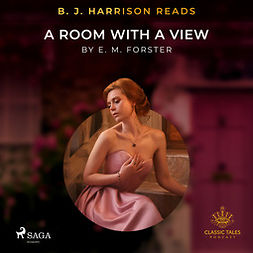 Forster, E. M. - B. J. Harrison Reads A Room with a View, äänikirja