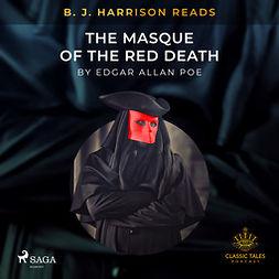 Poe, Edgar Allan - B.J. Harrison Reads The Masque of the Red Death, äänikirja