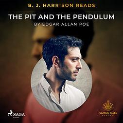Poe, Edgar Allan - B. J. Harrison Reads The Pit and the Pendulum, audiobook