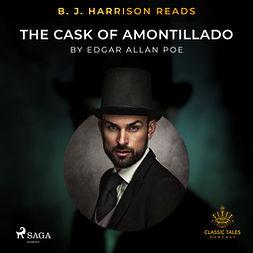 Poe, Edgar Allan - B. J. Harrison Reads The Cask of Amontillado, audiobook
