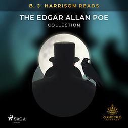 Poe, Edgar Allan - B. J. Harrison Reads The Edgar Allan Poe Collection, audiobook