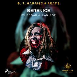 Poe, Edgar Allan - B.J. Harrison Reads Berenice, audiobook