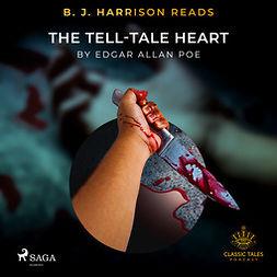 Poe, Edgar Allan - B. J. Harrison Reads The Tell-Tale Heart, audiobook