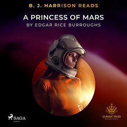Burroughs, Edgar Rice - B. J. Harrison Reads A Princess of Mars, audiobook