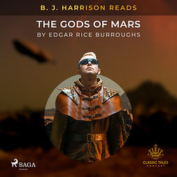 Burroughs, Edgar Rice - B. J. Harrison Reads The Gods of Mars, audiobook