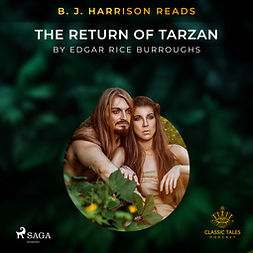 Burroughs, Edgar Rice - B. J. Harrison Reads The Return of Tarzan, audiobook