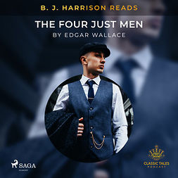 Wallace, Edgar - B. J. Harrison Reads The Four Just Men, audiobook