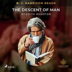 Wharton, Edith - B. J. Harrison Reads The Descent of Man, audiobook