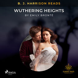 Brontë, Emily - B. J. Harrison Reads Wuthering Heights, audiobook