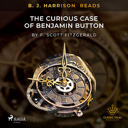 Fitzgerald, F. Scott. - B. J. Harrison Reads The Curious Case of Benjamin Button, audiobook