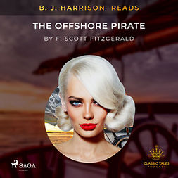 Fitzgerald, F. Scott. - B. J. Harrison Reads The Offshore Pirate, audiobook