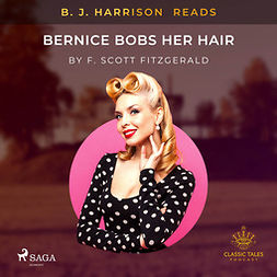 Fitzgerald, F. Scott. - B. J. Harrison Reads Bernice Bobs Her Hair, audiobook