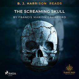 Crawford, Francis Marion - B. J. Harrison Reads The Screaming Skull, audiobook