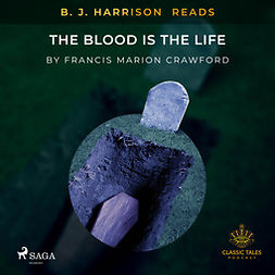 Crawford, Francis Marion - B. J. Harrison Reads The Blood Is The Life, audiobook