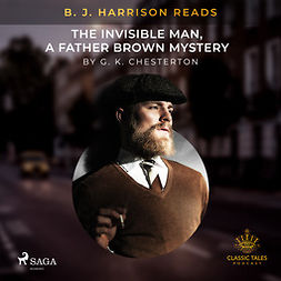 Chesterton, G. K. - B. J. Harrison Reads The Invisible Man, a Father Brown Mystery, audiobook