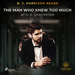 Chesterton, G. K. - B. J. Harrison Reads The Man Who Knew Too Much, audiobook