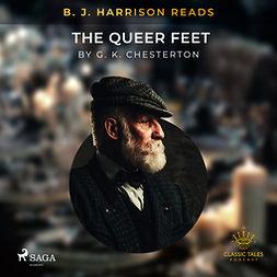 Chesterton, G. K. - B. J. Harrison Reads The Queer Feet, audiobook