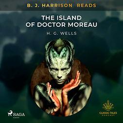 Wells, H. G. - B. J. Harrison Reads The Island of Doctor Moreau, audiobook