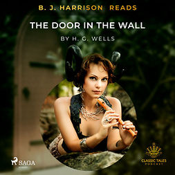 B. J. Harrison Reads The Door in the Wall
