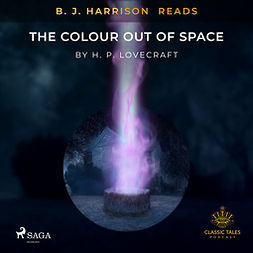 Lovecraft, H. P. - B. J. Harrison Reads The Colour Out of Space, audiobook
