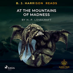 Lovecraft, H. P. - B. J. Harrison Reads At The Mountains of Madness, audiobook