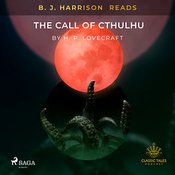 Lovecraft, H. P. - B. J. Harrison Reads The Call of Cthulhu, audiobook