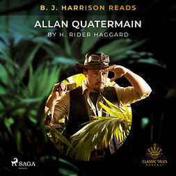 Haggard, H. Rider. - B. J. Harrison Reads Allan Quatermain, audiobook