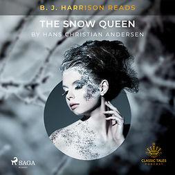 Andersen, Hans Christian - B. J. Harrison Reads The Snow Queen, audiobook