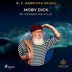 Melville, Herman - B. J. Harrison Reads Moby Dick, audiobook