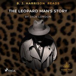 London, Jack - B. J. Harrison Reads The Leopard Man's Story, audiobook