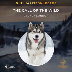 London, Jack - B. J. Harrison Reads The Call of the Wild, audiobook