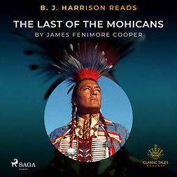 Cooper, James Fenimore - B. J. Harrison Reads The Last of the Mohicans, audiobook