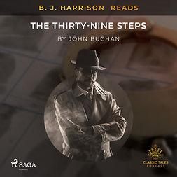 Buchan, John - B. J. Harrison Reads The Thirty-Nine Steps, audiobook