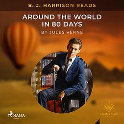 Verne, Jules - B. J. Harrison Reads Around the World in 80 Days, audiobook