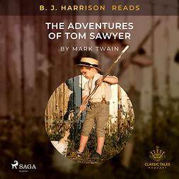 Twain, Mark - B. J. Harrison Reads The Adventures of Tom Sawyer, audiobook