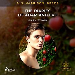 Twain, Mark - B. J. Harrison Reads The Diaries of Adam and Eve, äänikirja