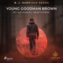 Hawthorne, Nathaniel - B. J. Harrison Reads Young Goodman Brown, audiobook