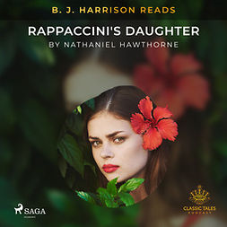 Hawthorne, Nathaniel - B. J. Harrison Reads Rappaccini's Daughter, audiobook