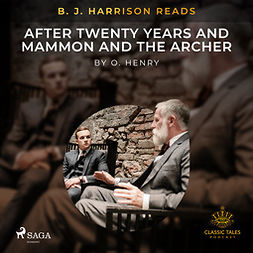 Henry, O. - B. J. Harrison Reads After Twenty Years and Mammon and the Archer, audiobook